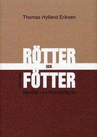 R�tter och f�tter : Identitet i en f�r�nderlig tid (inbunden)