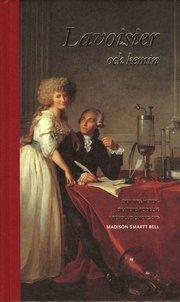Lavoisier och kemin : den nya vetenskapens födelse i revolutionens tid