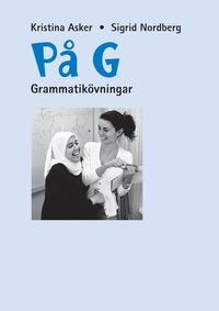 P� G : Grammatik�vningar (h�ftad)