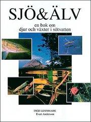 SJÖ&ÄLV – en bok om djur och växter i sötvatten