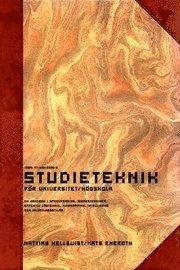 Studieteknik f�r Universitet/H�gskola : en handbok i speedreading, minnestekniker, effektiv l�steknik, mindmapping, intelligens och inl�rningsstilar (storpocket)