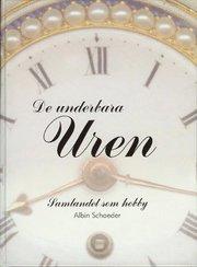 De underbara uren : samlandet som hobby : en bok om klockor