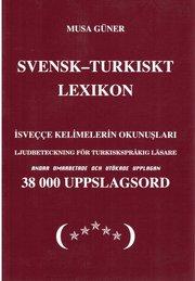 Svensk-turkiskt lexikon = Isveççe-türkçe sözlük