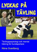 Lyckas på tävling – tävlingspsykologi och mental träning för hundsportare