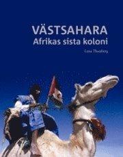 Västsahara : Afrikas sista koloni