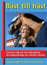 Bäst till häst – utveckla dig och din häst genom tävlingspsykologi och mental träning