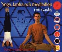Yoga, tantra och meditation i min vardag (h�ftad)