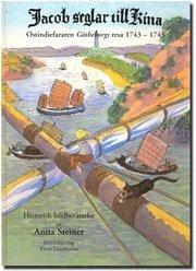 Jacob seglar till Kina Ostindiefararen Götheborgs resa 1743-1745