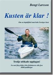 Kusten är klar! eller 100 dagar i kajak och 100 nätter i tält runt hela Sveriges kust
