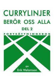 Currylinjer berör oss alla. 2 Fortsättningsbok