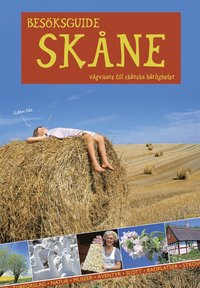 Visitors guide Sk�ne : a guide to the marvels of Sk�ne (h�ftad)
