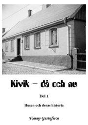 Kivik – då och nu; Husen och deras historia
