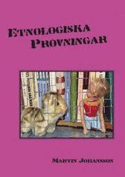 Etnologiska pr�vningar : sista ordet om gammal g�teborgsetnologi (h�ftad)
