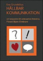 Hållbar kommunikation : och bakgrunden till centerpartiets förändring