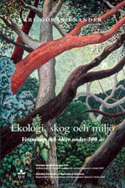Ekologi skog och miljö. Vetenskap och idéer under 300 år