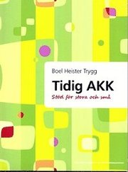 Tidig AKK : stöd för stora och små