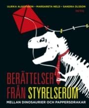 Berättelser från styrelserum : mellan dinosaurier och pappersdrakar