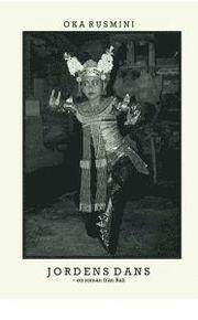 Jordens dans : en roman från Bali