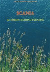 Scania : the Nordic Bathing Paradise (h�ftad)