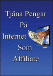 Tj�na pengar p� Internet som Affiliate (h�ftad)