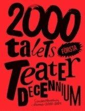 2000-talets första teaterdecennium : scenkonstbevakning i Nummer 2000 – 2009