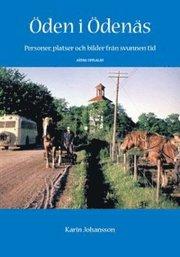 Öden i Ödenäs : personer platser och bilder från svunnen tid