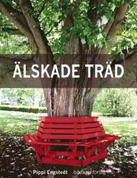 �lskade tr�d : om 33 arboreta, en rad all�er & andra tr�d (inbunden)