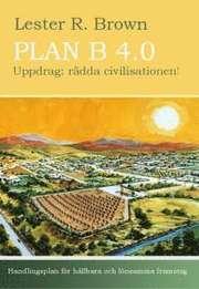 Plan B 4.0 Uppdrag: r�dda civilisationen! (h�ftad)