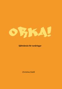 ORKA! : sj�lvk�nsla f�r ton�ringar (h�ftad)