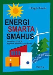 Energismarta småhus : vägledning och råd till byggherrar arkitekter och ingenjörer