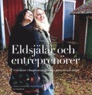 Eldsjälar och entreprenörer : 51 kvinnor i kooperativa företag – porträtt och recept