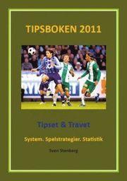 Tipsboken 2011 : tipset & travet – system spelstrategier statistik