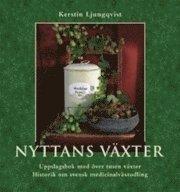 Nyttans v�xter : uppslagsbok med �ver tusen v�xter : historik om svensk medicinalv�xtodling (inbunden)