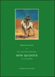 Den snillrike riddaren Don Quijote av La Mancha : första och andra delen
