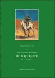 Den snillrike riddaren Don Quijote av La Mancha : f�rsta och andra delen (inbunden)