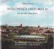Nyköpings historia II : en ny stad växer fram