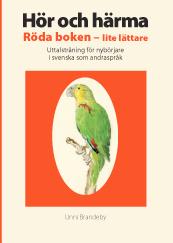 Hör och härma : röda boken – lite lättare : uttalsträning för nybörjare i svenska som andraspråk