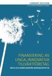 Finansiering av unga innovativa tillväxtföretag : bästa och komplementär marknadspolitik