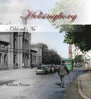 Helsingborg : då och nu
