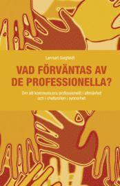 Vad förväntas av de professionella? : om att kommunicera professionellt i allmänhet och i chefsrollen i synnerhet