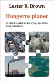 Hungerns planet: En Plan B-analys av den nya geopolitiken kring matbristen