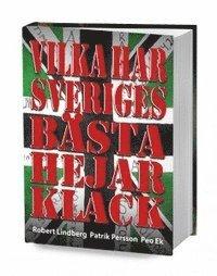 Vilka har Sveriges b�sta hejarklack (inbunden)