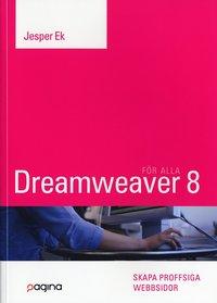 Dreamweaver 8 f�r alla : skapa proffsiga webbsidor (h�ftad)
