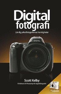 Digitalfotografi - L�r dig yrkesfotografernas hemligheter (h�ftad)