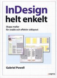 InDesign helt enkelt - Skapa mallar f�r snabb och effektiv sidlayout (h�ftad)