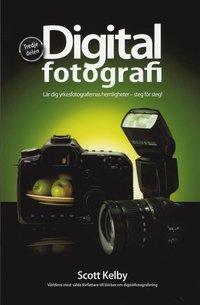 Digitalfotografi : l�r dig yrkesfotografernas hemligheter - steg f�r steg. D. 3 (h�ftad)