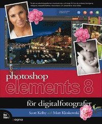 Photoshop Elements 8 f�r digitalfotografer (h�ftad)