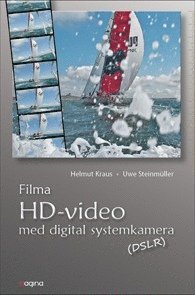 Filma HD Video med digital systemkamera (h�ftad)