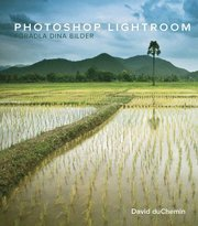 Photoshop lightroom : fr�n vision till f�r�dling av dina bilder (h�ftad)