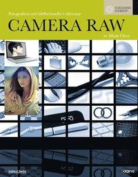Camera Raw : fotografera och bildbehandla i r�format (h�ftad)